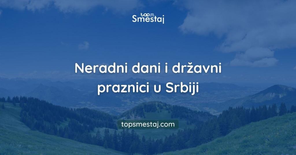 Neradni dani i državni praznici u Srbiji